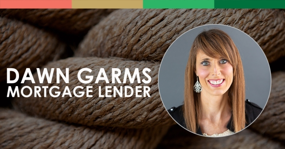 Dawn Garms, Mortgage Lender