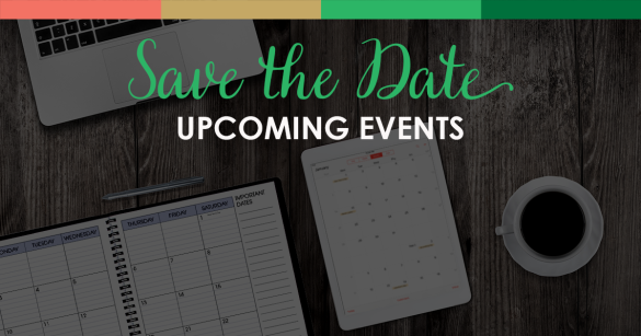 Save the Date - Upcoming Events