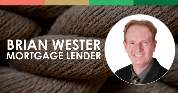 Brian Wester, Mortgage Lender