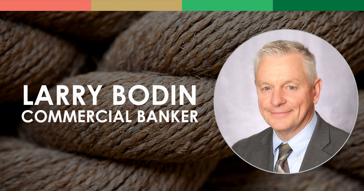Larry Bodin, Commercial Banker
