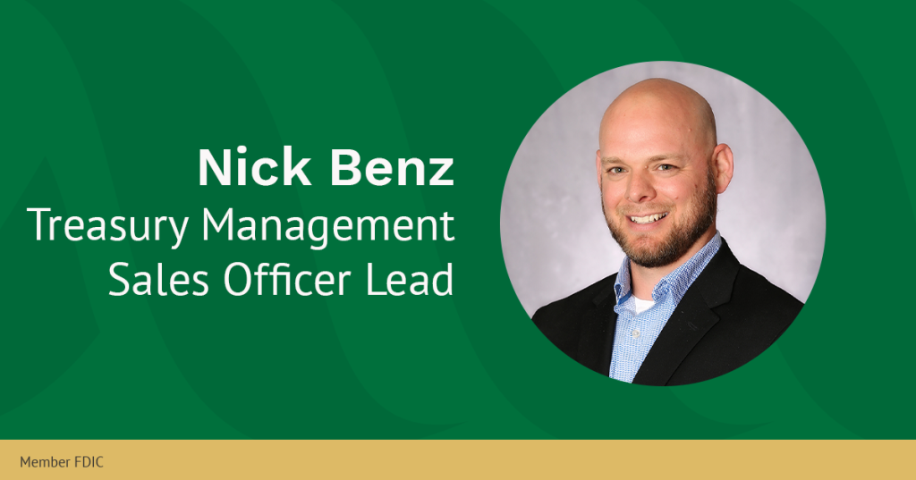 Nick Benz, Treasury Management Sales Officer Lead